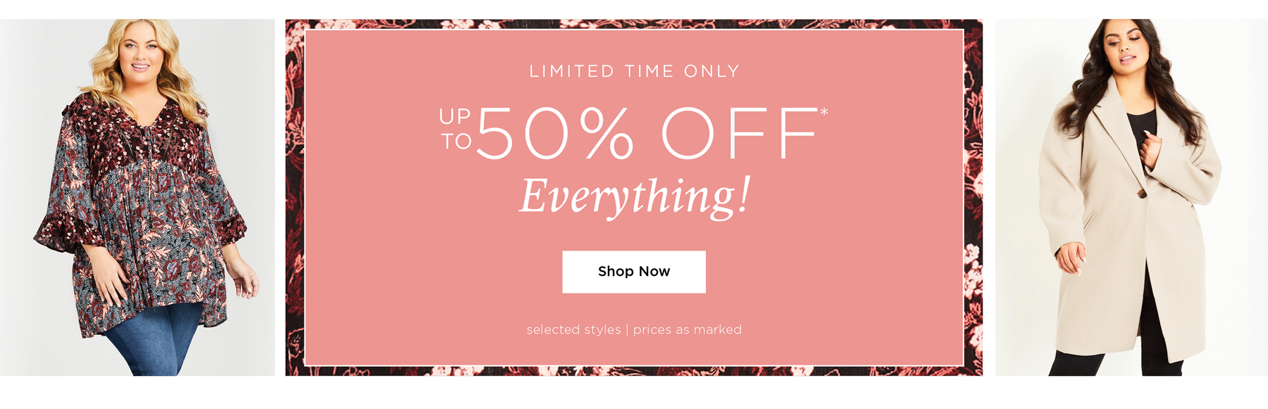 Up to 50% Off* Everything - Shop Now