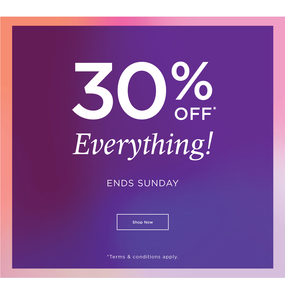 30% off* Everything!