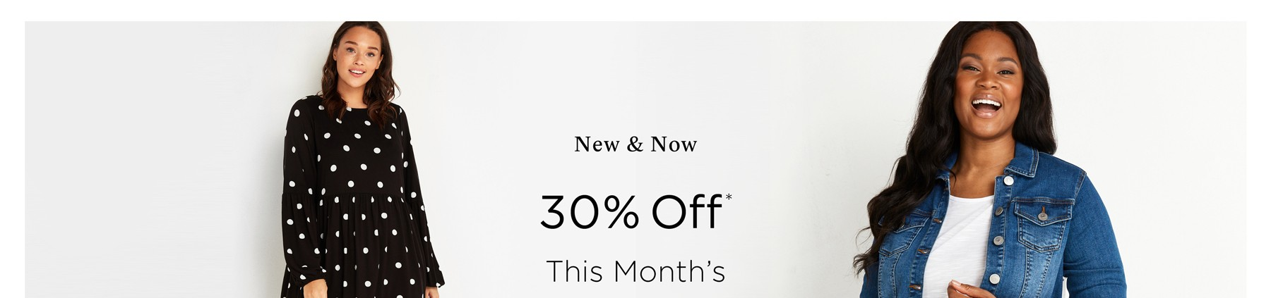 30% Off* This Month's Must-Haves - Prices as Marked
