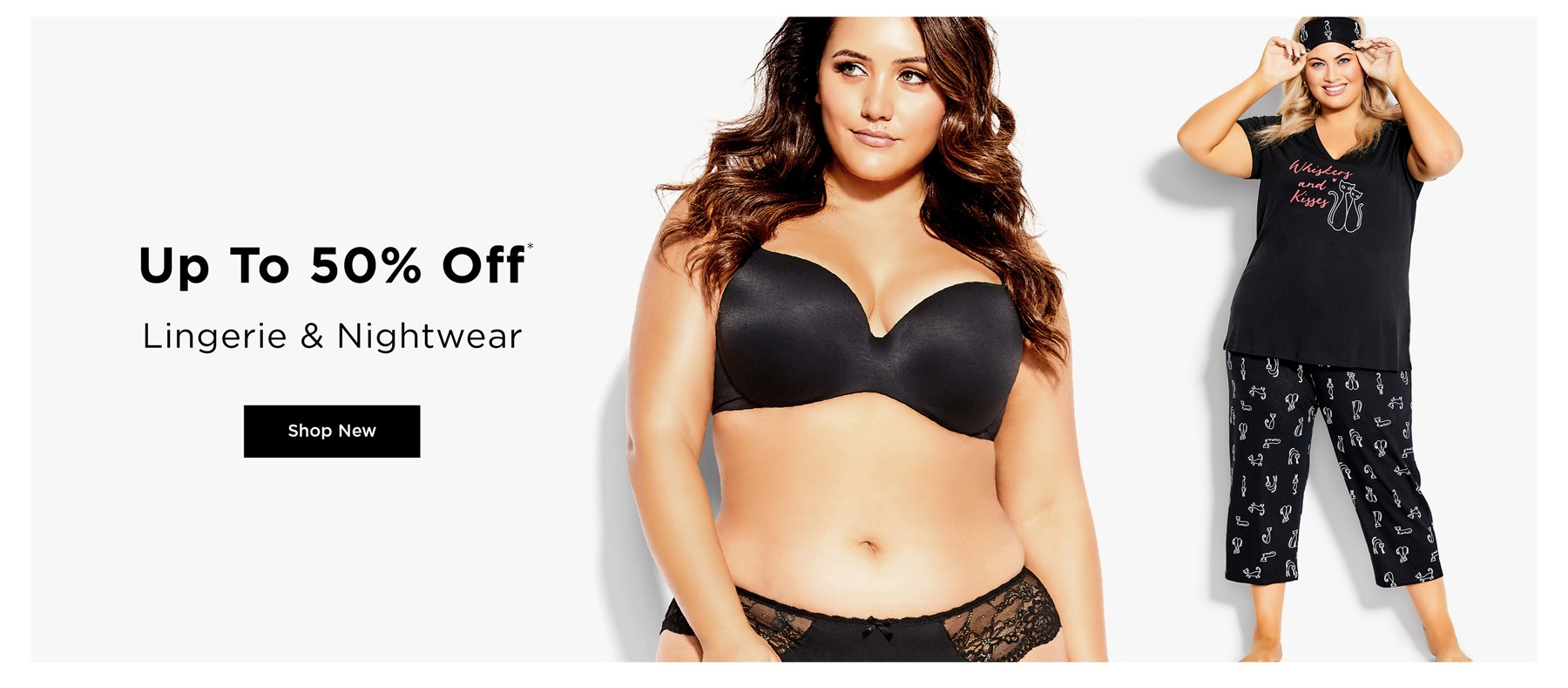 UP TO 50% OFF* LINGERIE & NIGHTWEAR - PRICES AS MARKED