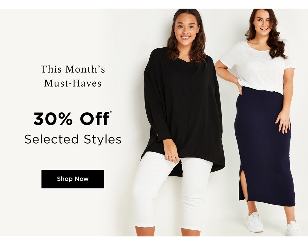 THIS MONTH'S MUST-HAVES - 30% OFF SELECTED STYLES - PRICES AS MARKED
